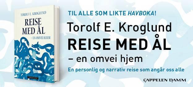 Torolf E.Kroglund - Reise med ål-en omvei hjem