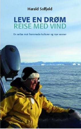 Harald Solfjeld – Leve en drøm, reise med vind